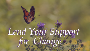 Lend Your Support for Change